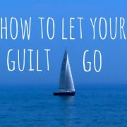 Forgive Yourself: Three Tips to Stop Feeling Guilty